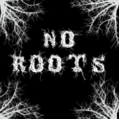 No Roots - Nick Warner