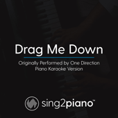 Drag Me Down (Originally Performed by One Direction) [Piano Karaoke Version]