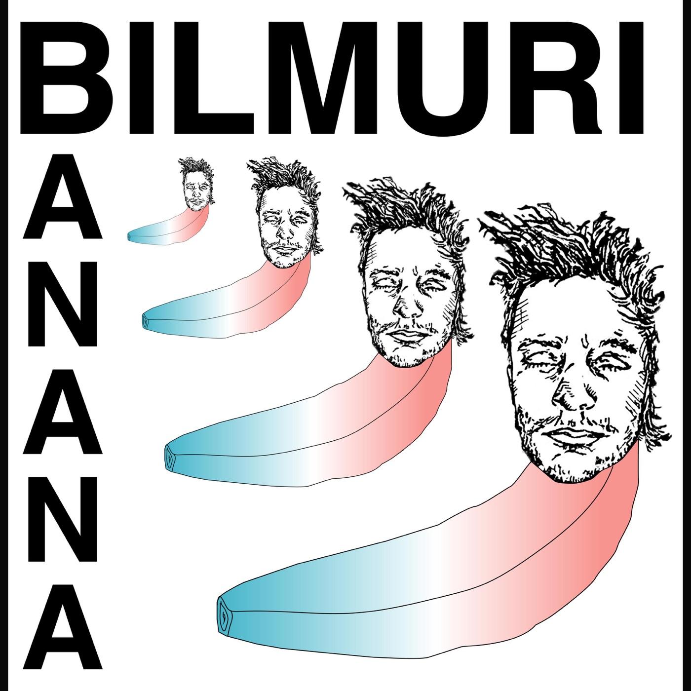 Bilmuri - Banana (2017)
