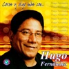 Hugo Fernandez - Yo Le Alabo De Corazón