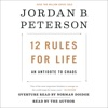12 Rules for Life: An Antidote to Chaos (Unabridged) AudioBook Download