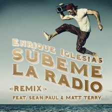 Súbeme La Radio (Remix) by Enrique Iglesias feat. Sean Paul & Matt Terry