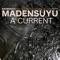 Madensuyu - A current