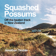Squashed Possums: Off the Beaten Track in New Zealand (Unabridged)