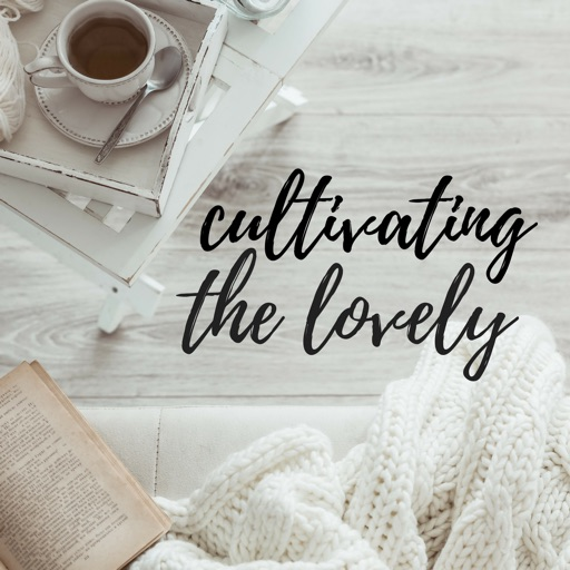 Cover image of Cultivating the Lovely- The Podcast