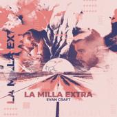 La Milla Extra - Evan Craft
