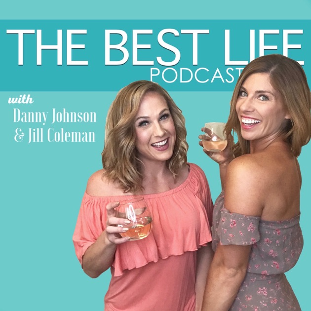 the best life podcast by danny johnson and jill coleman on apple