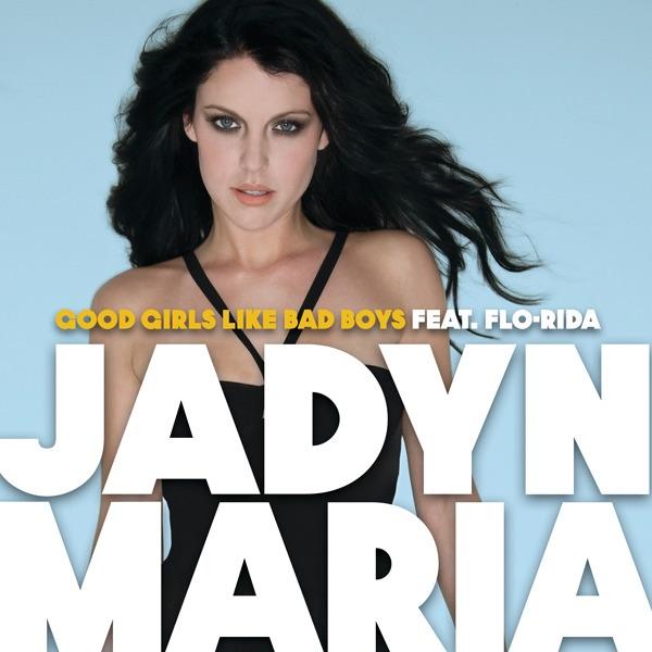 Good Girls Like Bad Boys (feat. Flo Rida) - Single