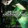 C. J. Archer - Of Fate and Phantoms: Ministry of Curiosities, Book 7 (Unabridged)  artwork