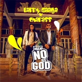 Image result for Man No Be God (featuring Charass) - Larry Gaaga