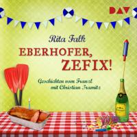 Rita Falk - Eberhofer, zefix! Geschichten vom Franzl: Franz Eberhofer 9.5 artwork