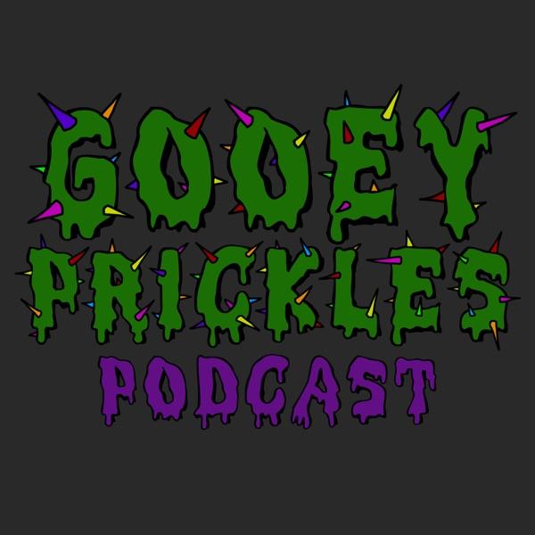 Gooey Prickles Podcast
