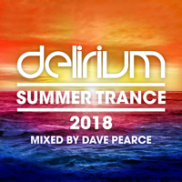 Dave Pearce - Delirium - Summer Trance 2018 (Mixed By Dave Pearce) artwork