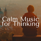 Calm Music For Thinking  Deep Relaxation Songs-Henry Essential & Relaxation Music