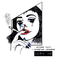 Jethro Tait - Burn Me (feat. Bigstar Johnson)
