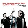 Jack Mazzoni & Paolo Noise - Zombie (feat. Ketty Passa) artwork