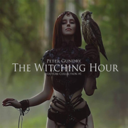 The Witching Hour - Peter Gundry - Peter Gundry