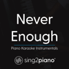 "Never Enough (Originally Performed by Loren Allred - From ""the Greatest Showman"") [Piano Karaoke Version] - Sing2Piano"