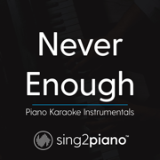 Never Enough (Originally Performed by Loren Allred - From