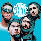 Holy White Hounds - Oh Mama