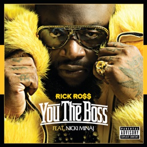 Rick Ross - You the Boss feat. Nicki Minaj