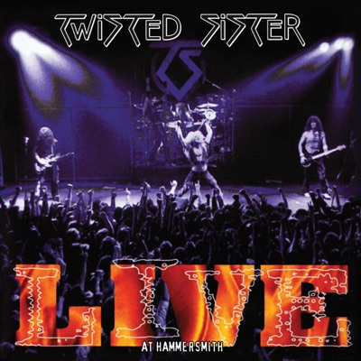 Live At Hammersmith (Live) - Twisted Sister