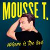 Mousse T. - Where Is the Love (Das Neue Album) Grafik