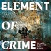 Schafe, Monster und Mäuse - Element of Crime