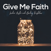 Give Me Faith (Acoustic) [feat. Bailey Rushlow]