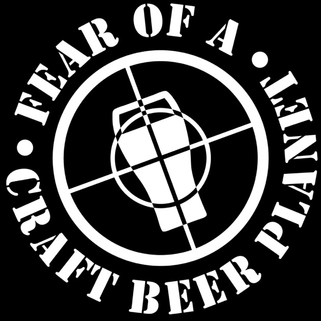 Fear Of A Craft Beer Planet By Jay Rose James Richard Rabic Rob