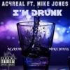 I m Drunk feat Mike Jones Single