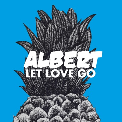 Let Love Go - Single - Albert