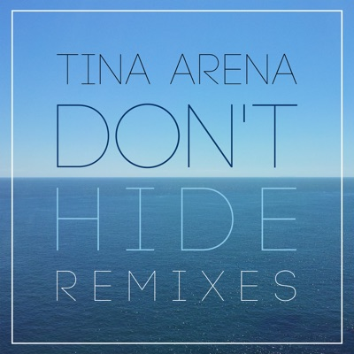 Don't Hide (7th Heaven Remixes) - Single - Tina Arena