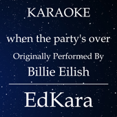 When the Party's Over (Originally Performed by Billie Eilish) [Karaoke No Guide Melody Version]