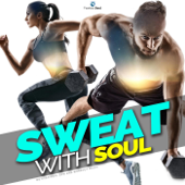 Sweat with Soul (Motivational Gym & Workout Music)
