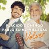 Volver - Plácido Domingo & Pablo Sainz Villegas