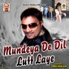 Mundeya De Dil Lutt Laye Single