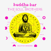 Buddha-Bar & The Soul Brothers: Solstice Sessions