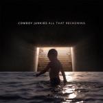 Cowboy Junkies - When We Arrive