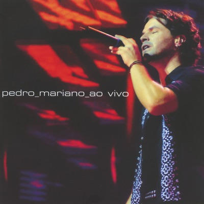 Pedro Mariano (Live) - Pedro Mariano