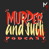 Podcast cover art for Murder and Such