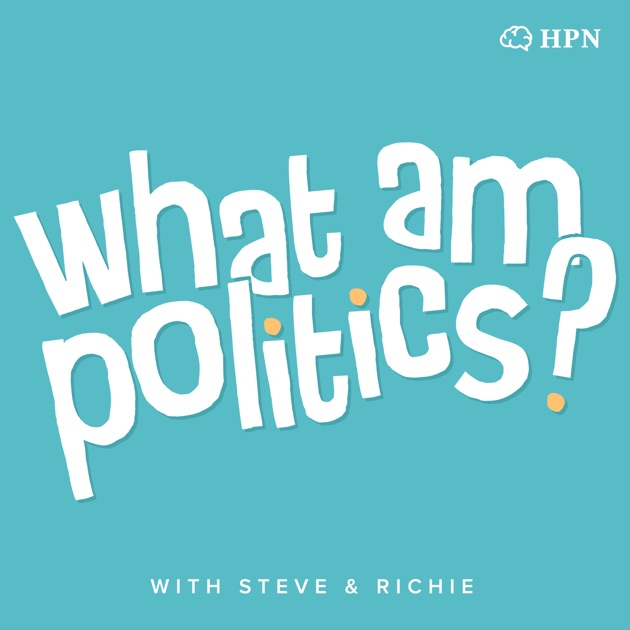 What Am Politics By Headstuff On Apple Podcasts