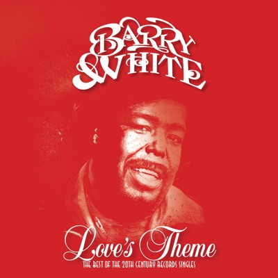 Love's Theme: The Best of the 20th Century Records Singles - Barry White