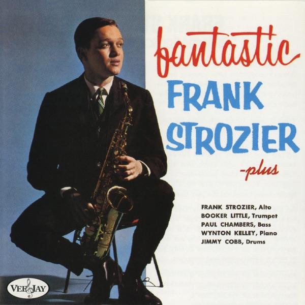 Fantastic Frank Strozier - Plus (feat. Booker Little, Paul Chambers, Wynton Kelly & Jimmy Cobb)