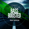 Bass Boosted - Trap Nation (US)