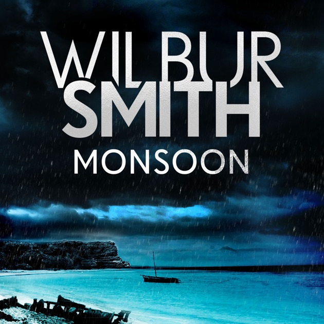 Monsoon Courtney 3 Book 2 By Wilbur Smith Download Monsoon