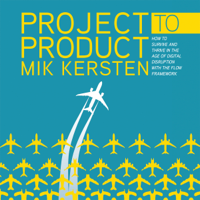 Mik Kersten - Project to Product: How to Survive and Thrive in the Age of Digital Disruption with the Flow Framework (Unabridged) artwork