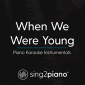 When We Were Young (Originally Performed by Adele) [Piano Karaoke Version]