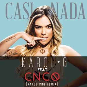 KAROL G - Casi Nada (Nando Pro Remix) [feat. CNCO]