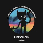 J. Worra, Rrotik & Dances With White Girls - Ride or Cry